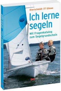 Ich lerne segeln. Mit Fragen zum Segelgrundschein. Delius Klasing